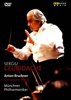 Sergiu Celibidache: Anton Bruckner - Symphony No. 4