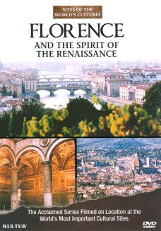 Sites of the World's Cultures: Florence and the Spirit of the Renaissance
