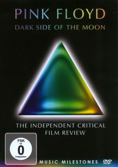 Pink Floyd: Dark Side of the Moon - The Independent Critical Film Review