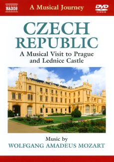 A Musical Journey: Czech Republic - A Musical Visit to Prague and Lednice Castle
