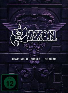 Saxon: Heavy Metal Thunder - The Movie