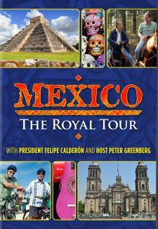 Mexico: The Royal Tour
