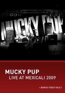 Mucky Pup: Live at Mexicali 2009