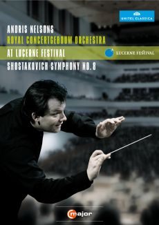 Andris Nelsons: Lucerne Festival - Shostakovich Symphony No. 8