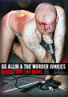 G.G. Allin: Blood, Shit and Fears