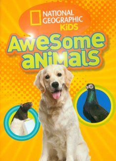 National Geographic Kids: Awesome Animals