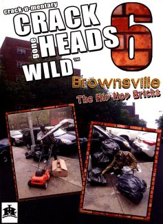 Crackheads Gone Wild, Vol. 6: Brownsville