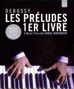 Debussy: Les Préludes 1er Livre - A Music Film with Daniel Barenboim