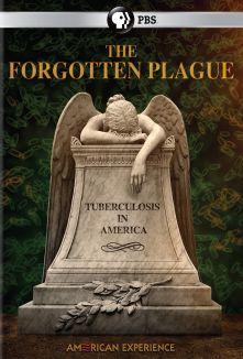 The Forgotten Plague: American Experience : The Forgotten Plague