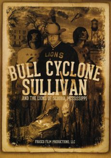 Bull Cyclone Sullivan and the Lions of Scooba, Mississippi
