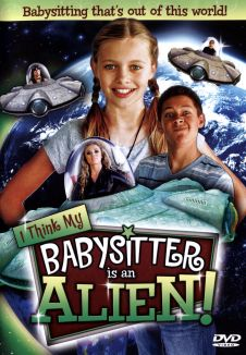 I Think My Babysitter is an Alien!