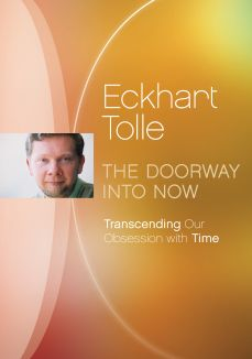 Eckhart Tolle: The Doorway into Now