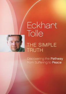 Eckhart Tolle: The Simple Truth