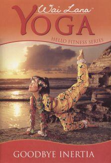 Wai Lana Yoga: Hello Fitness Series - Goodbye Inertia