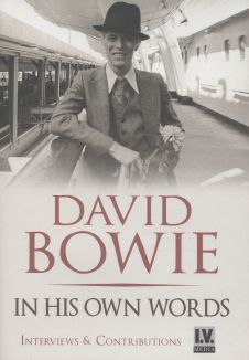 David Bowie: In His Own Words - Interviews & Contributions