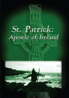 St. Patrick, the Apostle of Ireland