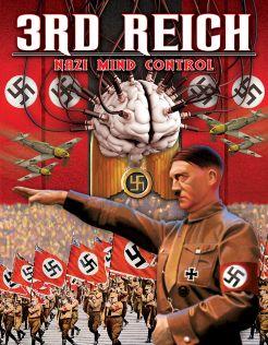 3rd Reich: Nazi Mind Control