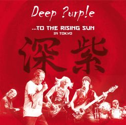 Deep Purple: ...To the Rising Sun - In Tokyo