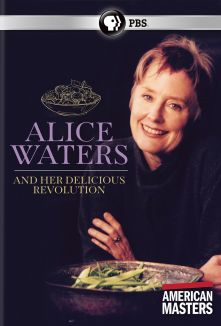 American Masters : Alice Waters and Her Delicious Revolution