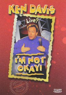 Ken Davis: I'm Not Okay