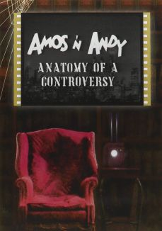 Amos 'n Andy: Anatomy of a Controversy