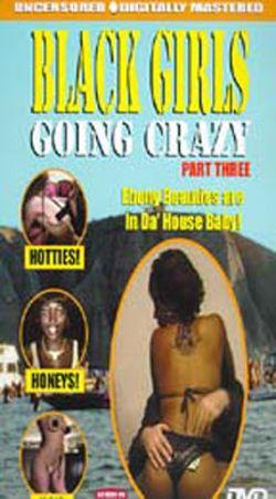 Black Girls Going Crazy, Vol. 3
