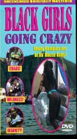 Black Girls Going Crazy, Vol. 1