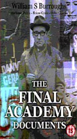 William Burroughs: The Final Academy Documents