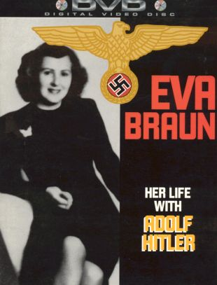 Eva Braun: Her Life With Adolf Hitler