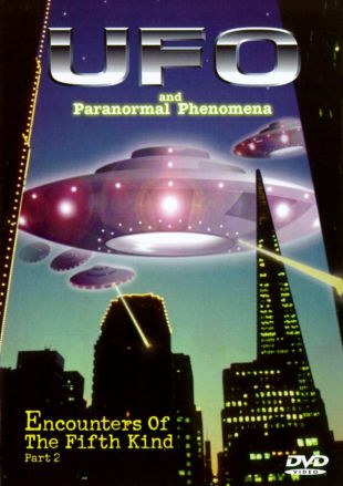 UFO and Paranormal Phenomena: Encounters of the Fifth Kind, Pt. 2