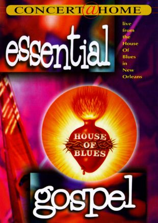 Essential Gospel: Live From the House of Blues