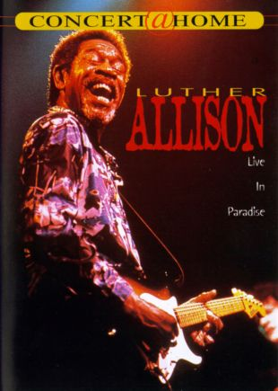 Luther Allison: Live In Paradise