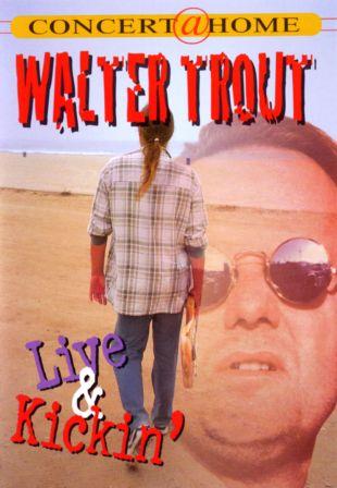 Walter Trout: Live & Kickin'