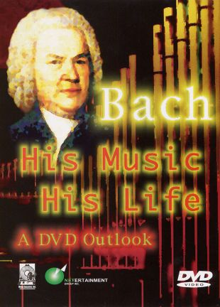 Bach: His Music, His Life