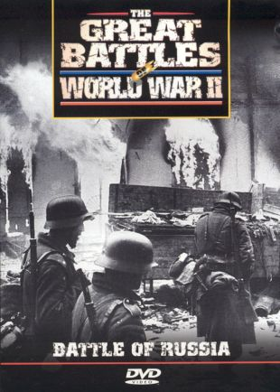 Great Battles of World War II: Battle of Russia