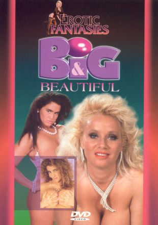 Erotic Fantasies, Vol. 3: Big & Beautiful