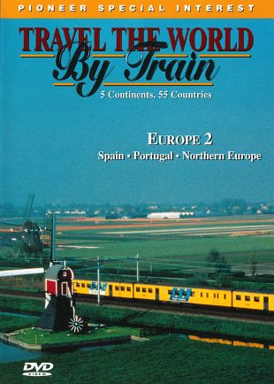 Travel the World By Train: Europe 2 - Spain, Portugal, Northern Europe