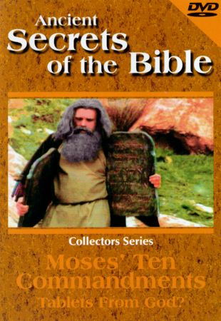 Ancient Secrets of the Bible: Moses's Ten Commandments - Tablets From God