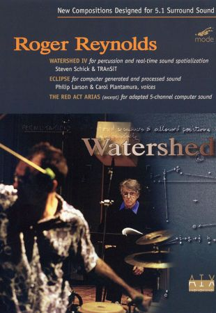 Roger Reynolds: Watershed 4 / Eclipse / Red Act Arias