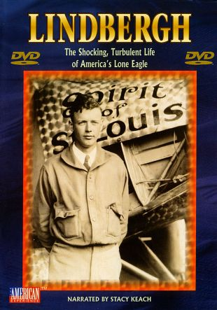 Lindbergh: The Shocking, Turbulent Life of America's Lone Eagle