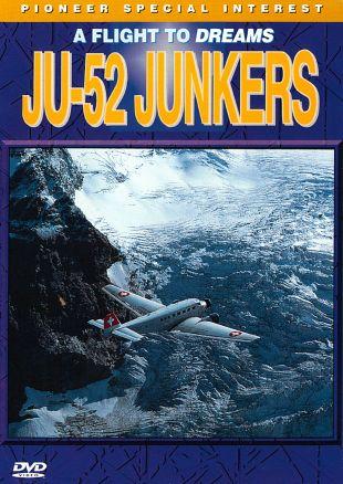 JU-52 Junkers: Flight To Dreams