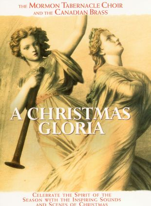 Christmas Gloria with the Mormon Tabernacle Choir and the Canadian Brass
