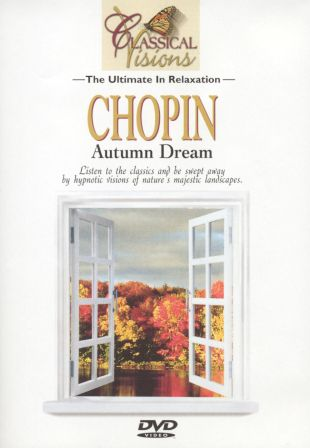 Classical Visions: Chopin - Autumn Dream