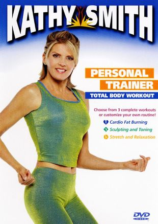 Kathy Smith: Personal Trainer - Total Body Workout