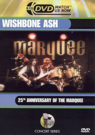 Wishbone Ash: 25 Anniversary of the Marquee