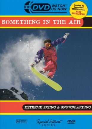 Something in the Air: Extreme Skiing and Snowboarding