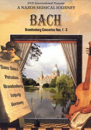 A Naxos Musical Journey: Bach - The Brandenburg Concertos Nos. 1-3