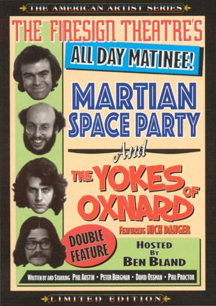 The Firesign Theatre's All-Day Matinee: Martian Space Party and The Yokes of Oxnard