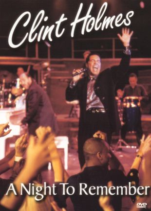 Clint Holmes: A Night to Remember