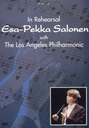 Esa-Pekka Salonen: In Rehearsal with the Los Angeles Philharmonic